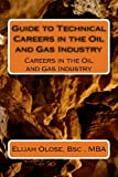 Guide to Technical Careers in the Oil and Gas Industry, Elijah Olose, 1490583076