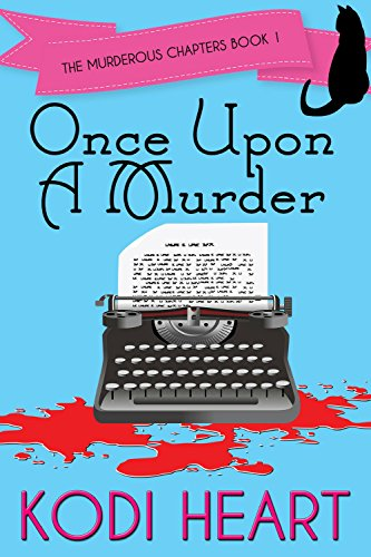 Once Upon a Murder (The Murderous Chapters Book 1) by [Heart, Kodi]