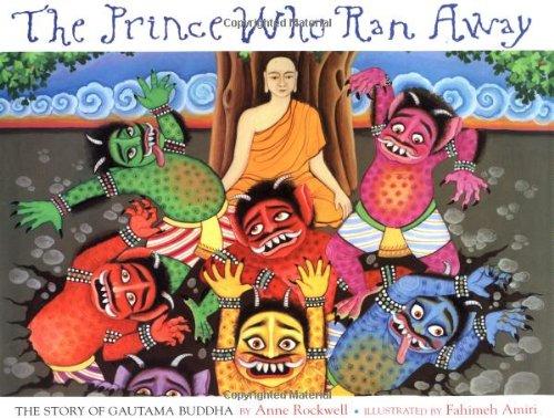The Prince Who Ran Away: The Story Of Gautama Buddha pdf