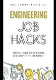Engineering Job Hacks: Survival Guide for New Grads in a Competitive Job Market