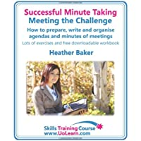 Successful Minute Taking - Meeting the Challenge; How to Pre