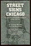 Street Signs Chicago : Neighborhood and Other Illusions of Big City Life, Bowden, Charles and Kreinberg, Lew, 0914091050