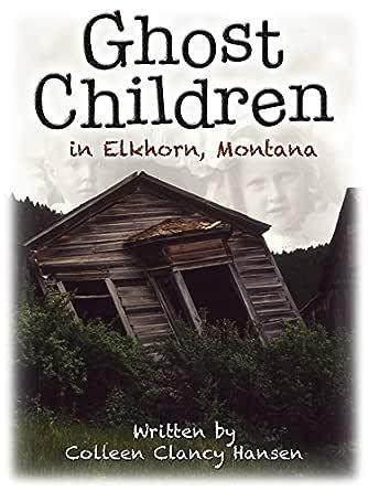 Ghost Children in Elkhorn, Montana (English Edition) eBook: Clancy Hansen, Colleen: Amazon.es: Tienda Kindle