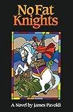 No Fat Knights, James Pavoldi, 1481904302