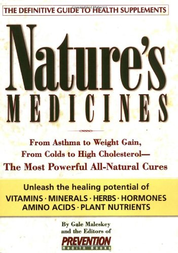 Nature's Medicines: From Asthma to Weight Gain, from Colds to Heart Disease- The Most Powerful All-Natural Cures (Best Herbal Medicine For Asthma)