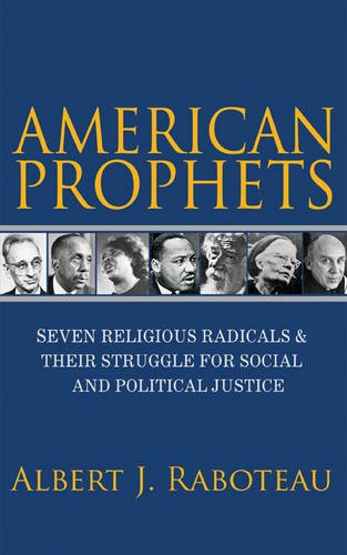 Books : American Prophets: Seven Religious Radicals and Their Struggle for Social and Political Justice