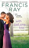 With Just One Kiss, Francis Ray, 0312536488