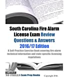 South Carolina Fire Alarm License Exam Review Questions & Answers 2016/17 Edition: A Self-Practice Exercise Book covering fire alarm technical information and state specific licensing regulations