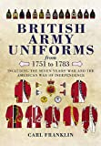 British Army Uniforms of the American Revolution 1751-1783, Carl Franklin, 1848846908