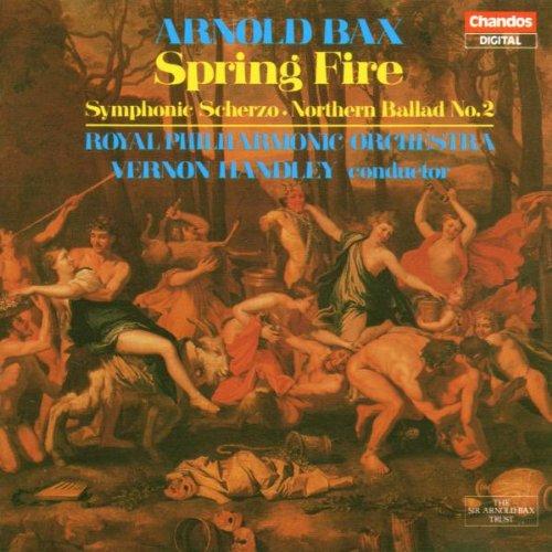 Bax: Spring Fire / Symphonic Scherzo by Chandos