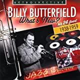 Billy Butterfield What's New? His 24 Finest by Billy Butterfield