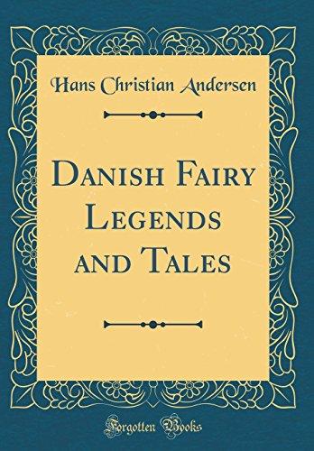 Fairy Danish Legends (Danish Fairy Legends and Tales (Classic Reprint))