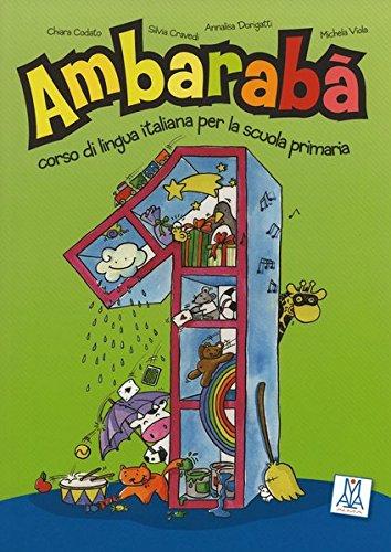 Band 1: Ambarabà 1: corso di lingua italiana per la scuola primaria/libro – Kursbuch mit Anweisungen für den Lehrer und Spielvorlagen