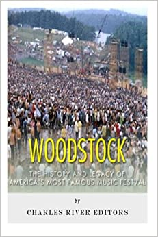Book Woodstock: The History and Legacy of America?s Most Famous Music Festival
