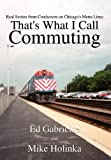That's What I Call Commuting, Ed Gabrielse, 1410797074