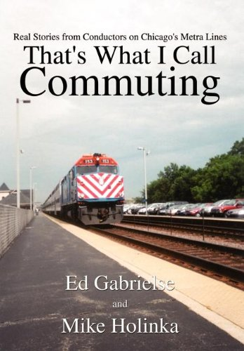That's What I Call Commuting: Real Stories from Conductors on Chicago's Metra Lines
