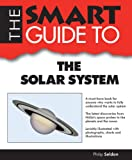 Smart Guide to the Solar System, Philip Seldon, 1937636461