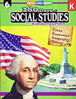 180 Days of Social Studies: Grade K - Daily Social Studies Workbook for Classroom and Home, Cool and Fun Civics Practice, Kindergarten Elementary School Level History Activities Created by Teachers