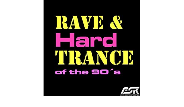 Rave & Hardtrance of the 90's [Clean] by Various artists on