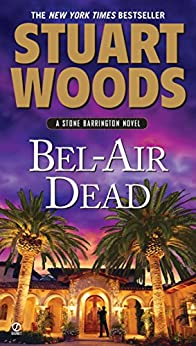 Bel-Air Dead: A Stone Barrington Novel by [Woods, Stuart]