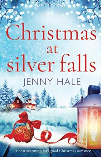 Christmas at Silver Falls: A heartwarming, feel good Christmas romance