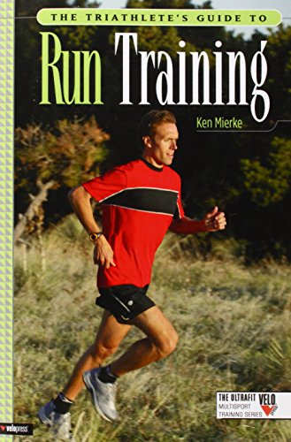 The Triathlete's Guide to Run Training (Ultrafit Multisport - Triathlon London In Shops