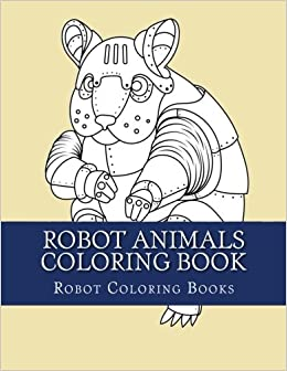 Amazon Robot Animals Coloring Book Large Print Simple One
