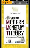 Contra la Modern Monetary Theory: Los siete fraudes inflacionistas de Warren Mosler (Biblioteca de la Libertad Formato Menor nº 20)
