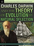 Charles Darwin and the Theory of Evolution by Natural Selection, Fred Bortz, 1477718028
