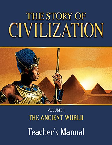 1: The Story of Civilization Teacher's Manual: VOLUME I - The Ancient World
