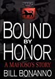 Bound by Honor, Bill Bonanno, 0312203888