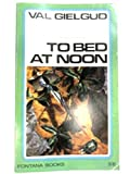 img - for To Bed at Noon book / textbook / text book