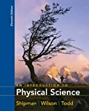 Shipman Introduction To Physical Science Paperback Eleventh Edition, James T. Shipman, Jerry D. Wilson, Aaron W. Todd, 0618472320