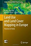 Land Use and Land Cover Mapping in Europe : Practices and Trends, , 9400779682