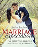 Marriage Expectations: The Essential Guide to a Successful Marriage