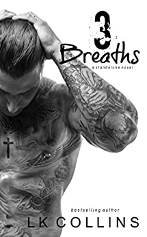 3 Breaths: a second chance stand-alone romance novel by [Collins, LK]