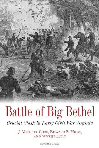 Battle of Big Bethel: Crucial Clash in Early Civil War Virginia ebook