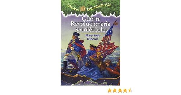 Guerra Revolucionaria En Miercoles La Casa Del Arbol / Magic Tree ...