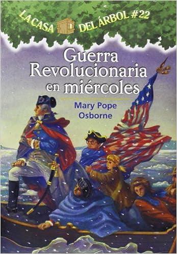 Guerra Revolucionaria En Miercoles (La Casa Del Arbol /