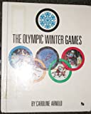 The Olympic Winter Games, Caroline Arnold, 0531200531