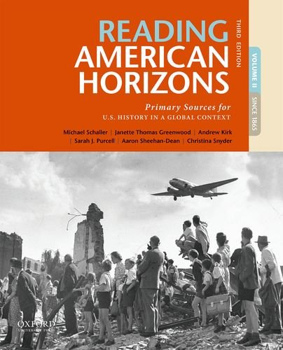 Reading American Horizons  Primary Sources For U S  History In A Global Context  Volume Ii