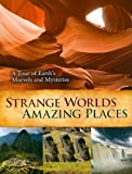 Strange Worlds Amazing Places, Reader's Digest Editors, 0762109874