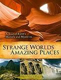 Strange Worlds Amazing Places, Reader's Digest Editors, 0762109874