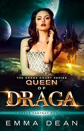 Queen of Draga: A Space Fantasy Romance (the Draga Court Series Book 5)