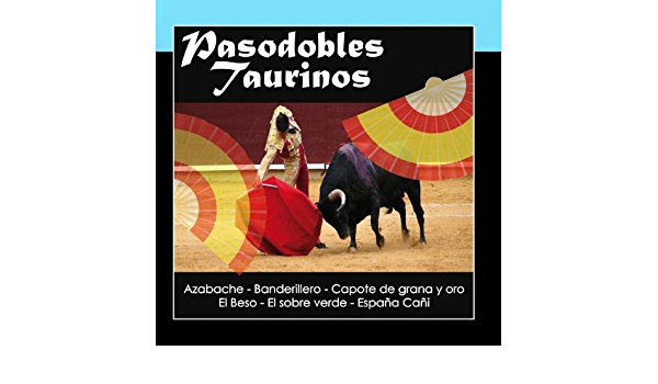 Pasodobles Taurinos by Orquesta Plaza De Toros: Orquesta ...