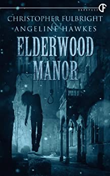Elderwood Manor by [Fulbright, Christopher, Hawkes, Angeline]