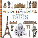 Ces monuments qui racontent Paris