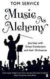 img - for Music as Alchemy: Journeys with Great Conductors and their Orchestras book / textbook / text book
