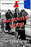 Uncounted Victim: The Journey of a Tortured Soul – A Memoir