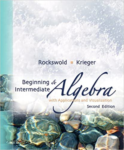 Beginning and intermediate algebra with applications visualization beginning and intermediate algebra with applications visualization 2nd edition gary k rockswold terry a krieger 9780321500052 amazon books fandeluxe Gallery